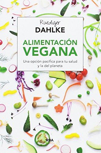 Alimentación vegana (ALIMENTACION) por RUEDIGER DAHLKE