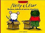 Nelly & César - Dedans, dehors et autres situations