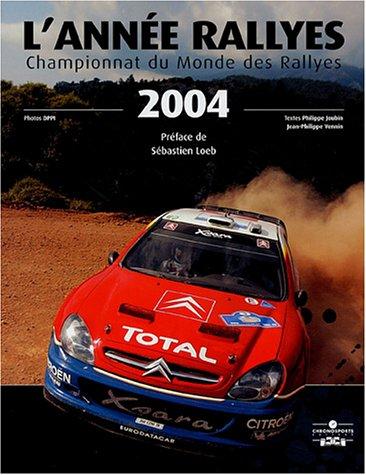 L'année rallyes 2004 : Championnat du Monde des Rallyes