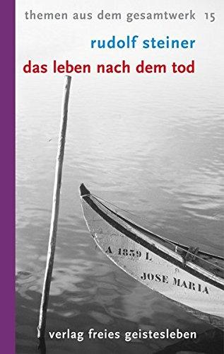 Das Leben nach dem Tod: und sein Zusammenhang mit der Welt der Lebenden (Themen aus dem Gesamtwerk, Band 15)