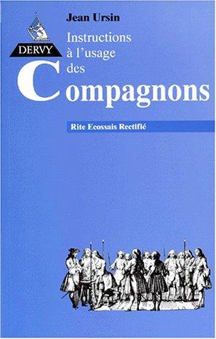 Rites écossais rectifié, tome 2 : Instructions à l'usage des compagnons par Jean Ursin