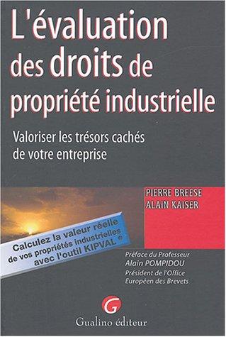 L'évaluation des droits de propriété industielle : Valoriser les trésors de votre entreprise