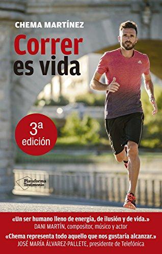 Correr es vida (Testimonio) por Chema Martínez
