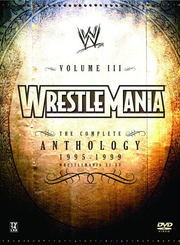 WWE WrestleMania: The Complete Anthology, Vol. III, 1995-1999 (WrestleMania XI-XV) Wrestlemania 3 Dvd