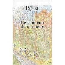 Le chateau de ma mere: Souvenirs d'enfance, 2 (Fortunio)