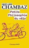 Petite Philosophie du vélo (Champs Essais t. 1112)