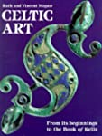 Celtic Art: From Its Beginnings to th...
