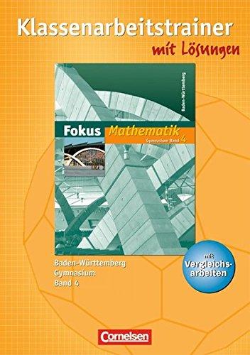 Fokus Mathematik - Gymnasium Baden-Württemberg / Band 4 - Klassenarbeitstrainer mit eingelegten Musterlösungen,
