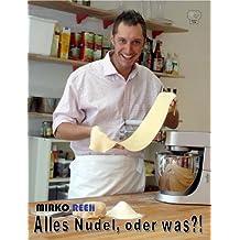 Alles Nudel, oder was?: Das etwas andere Kochbuch über Pasta