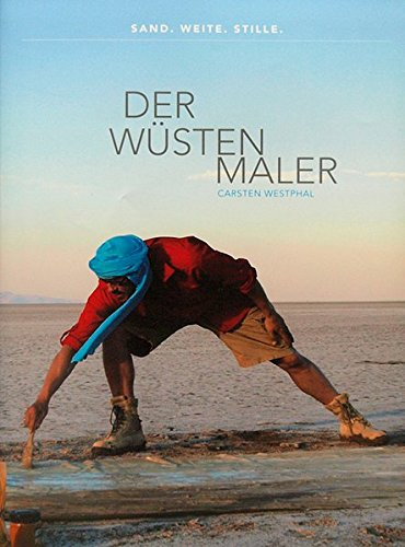 Buchcover Der Wüstenmaler Carsten Westphal: Sand. Weite. Stille.