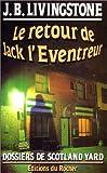 Le retour de Jack l'Eventreur / J. B. Livingstone | Livingstone, J. B. (1947-....). Auteur