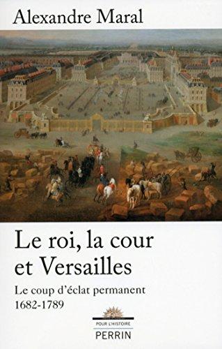 Le roi, la cour et Versailles