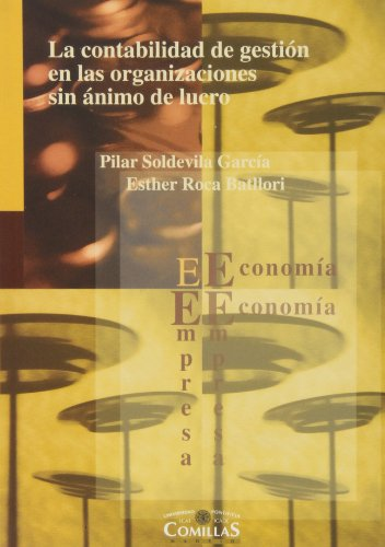 La contabilidad de gestión en las organizaciones sin ánimo de lucro (Economía y Empresa) por Pilar Soldevila