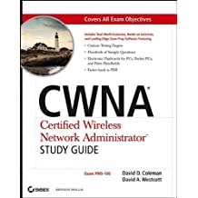 CWNA Certified Wireless Network Administrator Study Guide: (Exam PW0-100) by David D. Coleman (2006-09-12)