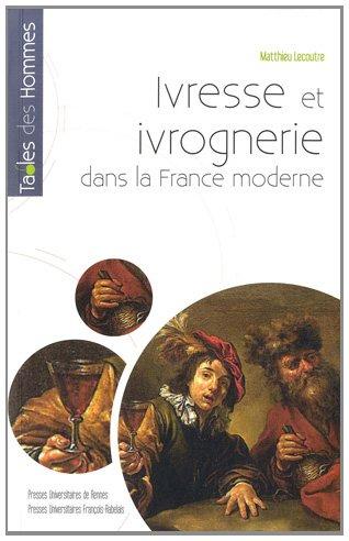 Ivresse et ivrognerie dans la France moderne