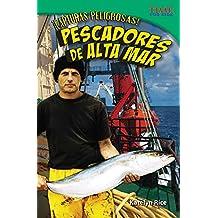 ¡Capturas peligrosas! Pescadores de alta mar (Dangerous Catch! Deep Sea Fishers) (TIME FOR KIDS® Nonfiction Readers)