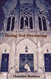 Doing Not Dreaming: A Collection of Poetry & Prose