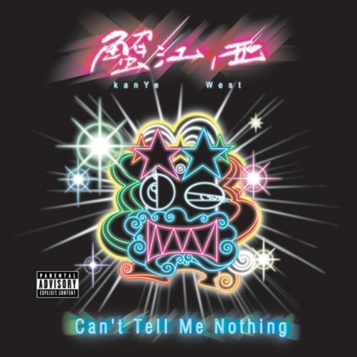 Can't Tell Me Nothing [Explicit]