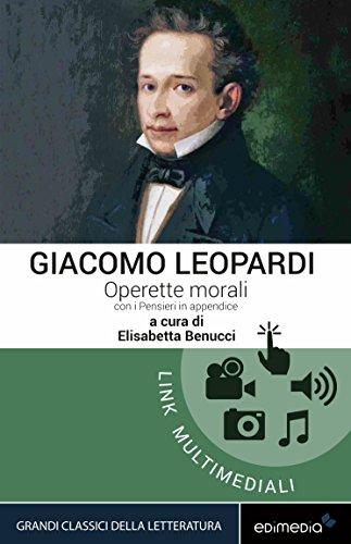 Operette morali con i Pensieri in appendice (I Grandi Classici Multimediali Vol. 11)
