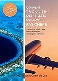 Comment Trouver Des Billets d'Avion Pas Chers: et autres astuces que nous cachent les compagnies aériennes...