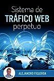 Image de Sistema de Tráfico Web Perpetuo: Descubre como generar tráfico hacia tus sitios web de forma constante y ganar dinero en el proceso