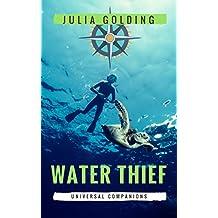 Water Thief (Universal Companions Book 1)