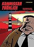 Kommissar Fröhlich, Band 1: Feuerteufel