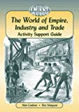 The World of Empire, Industry & Trade: Teacher Activity Support Guide (Quest History Series, 3)