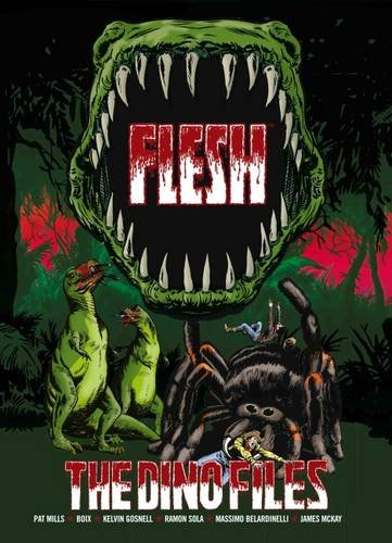 Flesh: The Dino Files par Pat Mills