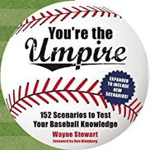 You're the Umpire: 152 Scenarios to Test Your Baseball Knowledge by Wayne Stewart (2016-04-05)