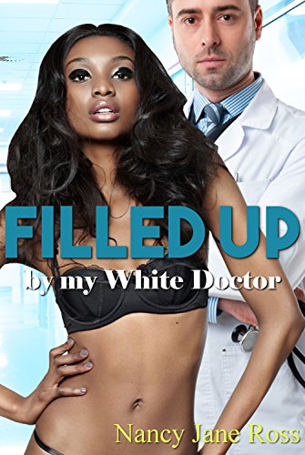 Filled Up By My White Doctor