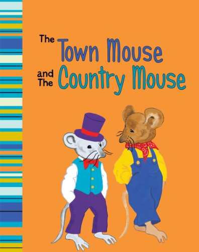 The town mouse and the country mouse : an Aesop's fable