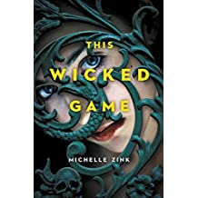 This Wicked Game by Michelle Zink (2013-11-14)