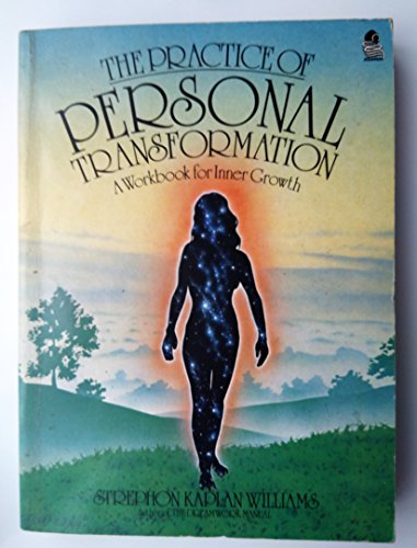 The Practice of Personal Transformation por Strephon Kaplan Williams