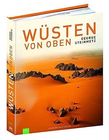 GEO: Wüsten von oben. Ein Bildband mit allen Wüsten der Erde von oben. Über 200 Spektakuläre Luftbilder der Erde als Wüstenplanet, von George