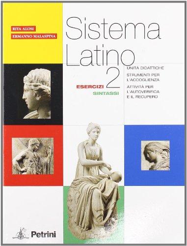 Sistema latino. Esercizi, sintassi. Per i Licei e gli ist. magistrali: SIST.LATINO ESERC.2 SINTASSI