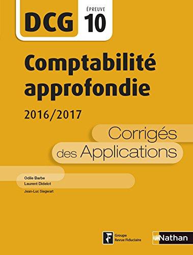 Comptabilité approfondie 2016/2017 - DCG 10 - Corrigés des applications