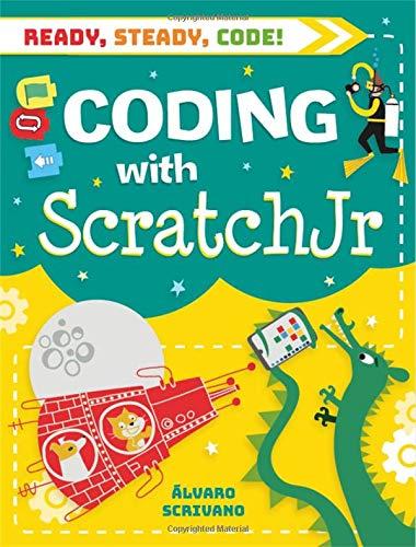 Coding with Scratch Jr (Ready, Steady, Code!) por Álvaro Scrivano