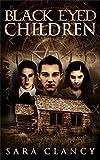 Black Eyed Children (Black Eyed Children Series Book 1)