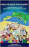 How to save the planet: Comprendere il futuro dell'energia per cambiare il clima (Italian Edition)