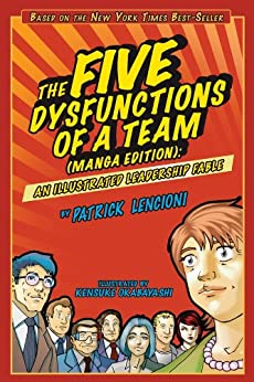 The Five Dysfunctions of a Team, Manga Edition: An Illustrated Leadership Fable by [Lencioni, Patrick M.]