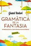 Gramàtica de la fantasia: Introducció a l'art d'inventar històries (LABUTXACA)