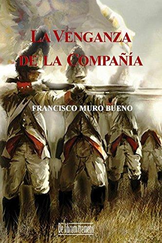 La venganza de la compañía: La continuación de la Compañía de la muerte por Francisco Muro Bueno