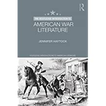 The Routledge Introduction to American War Literature (Routledge Introductions to American Literature) (English Edition)