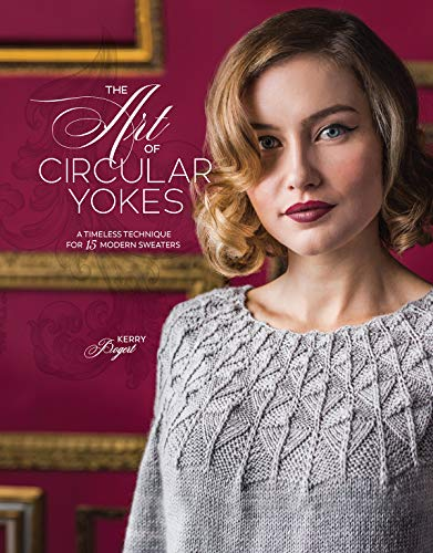 The Art of Circular Yokes: A Timeless Technique for 15 Modern Sweaters (English Edition) (Yoke Top)