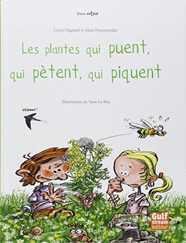 Les Plantes qui puent, qui pètent, qui piquent par Lionel Hignard