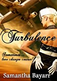 Turbulence: Christian Contemporary Romance (Come Fly with Me Book 1)