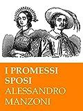 Manzoni - I promessi sposi. Ed. Integrale con illustrazioni originali di F. Gonin (RLI CLASSICI)