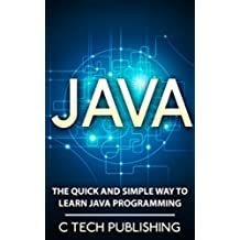JAVA: JAVA for Beginners - The Quick and Simple Way to Learn JAVA - Programming Language for JAVA: JAVASCRIPT: Java Programming (Web Site Design, Programming ... HTML 5, JAVA Book 1) (English Edition)