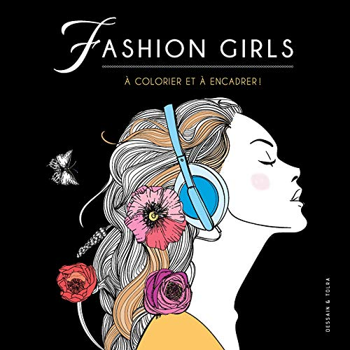 Fashion Girls: A colorier et à encadrer par Isabelle Jeuge-Maynart,Ghislaine Stora